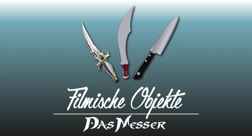 Titelbild Filmische Objekte Das Messer